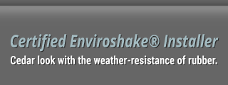 Certified Enviroshake® Installer