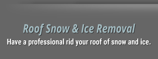 Roof Snow & Ice Removal